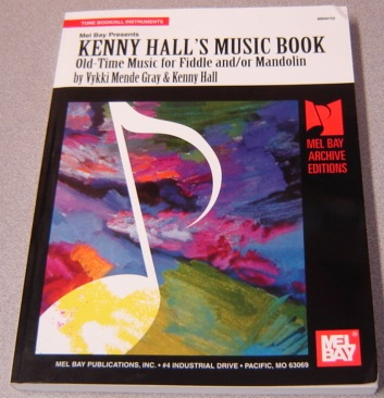 Image for Mel Bay Presents Kenny Hall's Music Book: Old-Time Music for Fiddle and/or Mandolin (Tune Book/All Instruments)