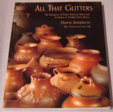 Image for All That Glitters: The Emergence of Native American Micaceous Art Pottery in Northern New Mexico