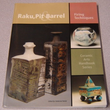 Image for Raku, Pit & Barrel: Firing Techniques (Ceramic Arts Handbook Series)