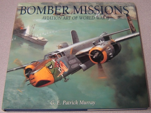 Image for Bomber Missions: Aviation Art Of World War II
