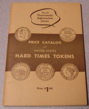 Image for Price Catalog of United States Hard Times Tokens (Hewitt's Numismatic Information Series)