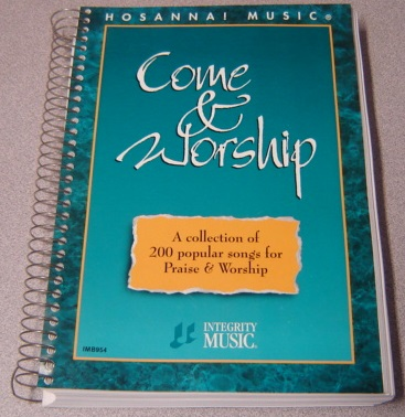 Image for Come & Worship: a Collection of 200 Popular Songs for Praise & Worship (Hosanna! Music)