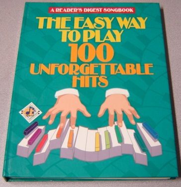 Image for Easy Way to Play: 100 Unforgettable Hits (Reader's Digest Songbook Ser.)