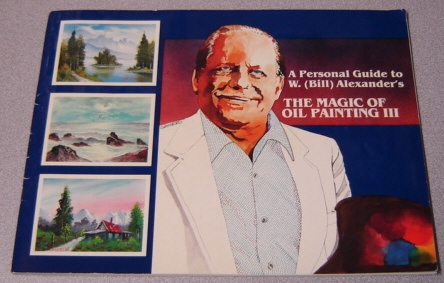 Image for A Personal Guide To W. (Bill) Alexander's The Magic Of Oil Painting III