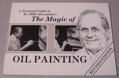 Image for A Personal Guide to W. (Bill) Alexander's the Magic of Oil Painting, Revised Edition