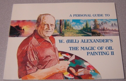 Image for A Personal Guide to W (Bill) Alexander's The Magic of Oil Painting II