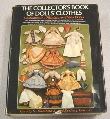 Image for Collector's Book Of Dolls' Clothes: Costumes In Miniatures, 1700-1929