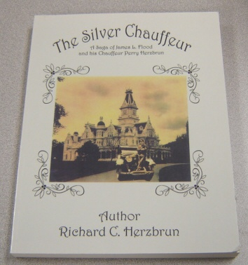 Image for The Silver Chauffeur: A Saga Of James L. Flood And His Chauffeur, Perry Herzbrun
