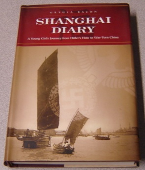 Image for Shanghai Diary: A Young Girl's Journey from Hitler's Hate to War-Torn China