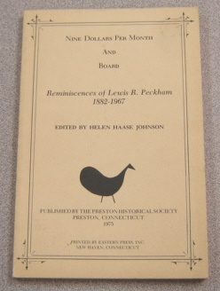 Image for Nine Dollars Per Month And Board: Reminiscences Of Lewis R. Peckham, 1882-1967