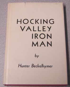 Image for Hocking Valley Iron Man: The Story Of Gilbert B. Courtney