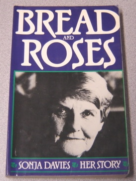 Image for Bread and Roses: Sonja Davies, Her Story