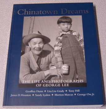 Image for Chinatown Dreams: The Life And Photographs Of George Lee