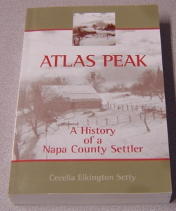 Image for Atlas Peak: A History Of A Napa County Settler, 1870-1902; Signed