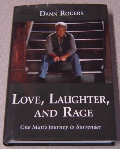 Image for Love, Laughter, And Rage: One Man's Journey To Surrender; Signed