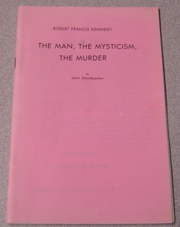 Image for Robert Francis Kennedy: The Man, The Mysticism, The Murder