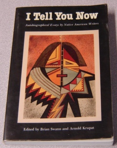 Image for I Tell You Now: Autobiographical Essays by Native American Writers (American Indian Lives)