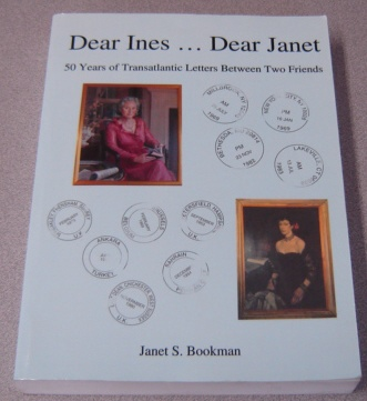 Image for Dear Ines ... Dear Janet: 50 Years Of Transatlantic Letters Between Two Friends; Signed