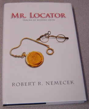 Image for Mr. Locator, Tracer Of Missing Heirs; Signed