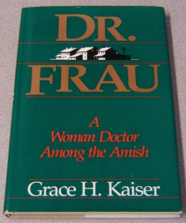 Image for Dr. Frau: A Woman Doctor Among the Amish