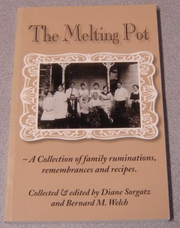 Image for The Melting Pot: A Collection Of Family Ruminations, Remembrances And Recipes