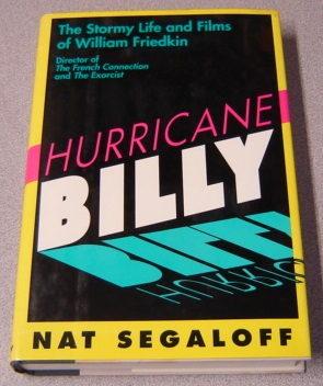 Image for Hurricane Billy: The Stormy Life and Films of William Friedkin