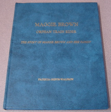 Image for Maggie Brown, Orphan Train Rider: The Story Of Maggie Brown And Her Family