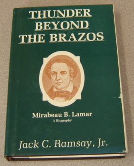 Image for Thunder Beyond the Brazos: Mirabeau B. Lamar, a Biography