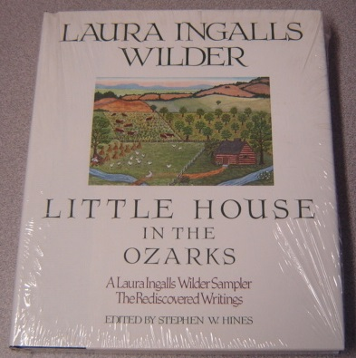 Image for Little House In The Ozarks: A Laura Ingalls Wilder Sampler, The Rediscovered Writings