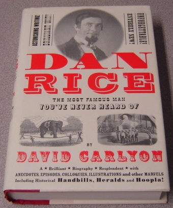 Image for Dan Rice: The Most Famous Man You've Never Heard of