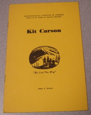 Image for Kit Carson: He Led The Way (Archaeological Institute of America Papers of the School of American Research)