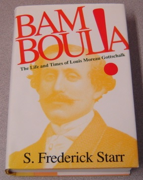 Image for Bamboula! The Life And Times Of Louis Moreau Gottschalk