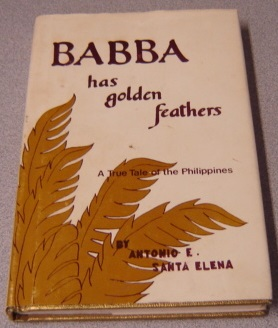 Image for Babba Has Golden Feathers: A True Tale Of The Philippines; Signed