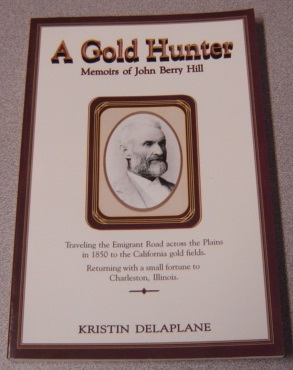 Image for A Gold Hunter: Memoirs Of John Berry Hill, 1827-1917