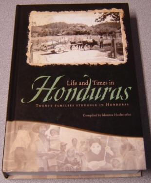 Image for Life And Times In Honduras: Twenty Families Struggle In Honduras