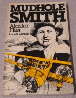 Image for Mudhole Smith, Alaska Flier