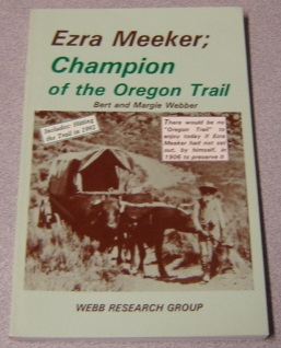 Image for Ezra Meeker; Champion Of The Oregon Trail, Includes Hitting The Trail In 1992