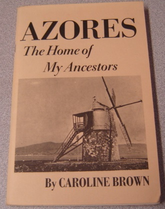 Image for Azores: The Home Of My Ancestors; Signed
