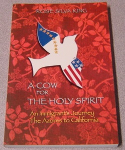 Image for A Cow For The Holy Spirit, An Immigrant's Journey: The Azores To California; Signed