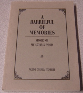Image for A Barrelful Of Memories: Stories Of My Azorean Family; Signed