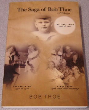 Image for The Saga Of Bob Thoe: A Trilogy, The First Third 1920 To 1950; Signed