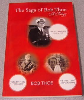 Image for The Saga Of Bob Thoe: A Trilogy: The Second Third, 1950 To 1980