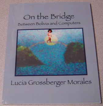 Image for On The Bridge: Between Bolivia And Computers; Signed