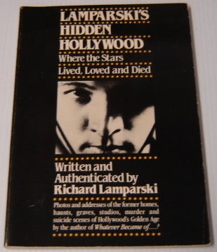 Image for Lamparski's Hidden Hollywood: Where the Stars Lived, Loved and Died; Signed (A Fireside Book)