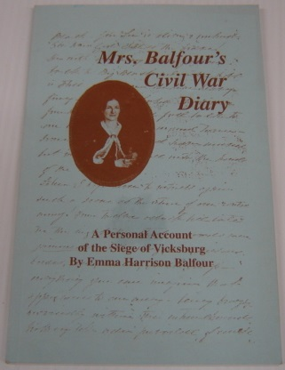 Image for Mrs. Balfour's Civil War Diary: A Personal Account Of The Siege Of Vicksburg; Signed