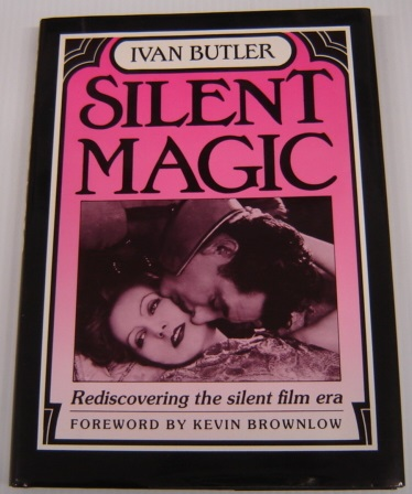 Image for Silent Magic: Rediscovering the Silent Film Era