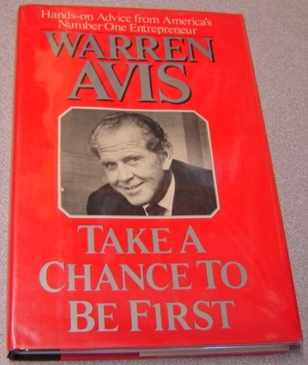 Image for Take A Chance To Be First: The Secrets Of Entrepreneurial Success