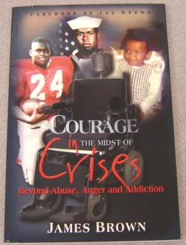 Image for Courage In The Midst Of Crises: Beyond Abuse, Anger And Addiction