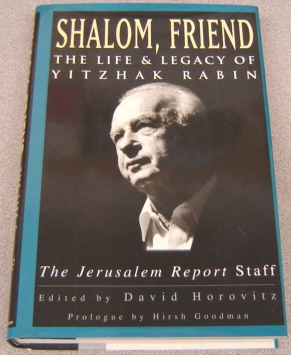 Image for Shalom, Friend:   The Life and Legacy of Yitzhak Rabin