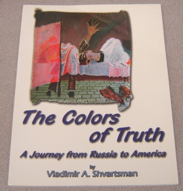 Image for The Colors Of Truth:   A Journey from Russia to America